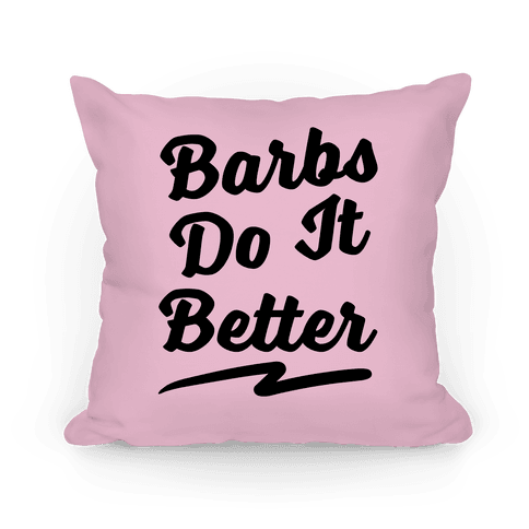 Barbs Do It Better