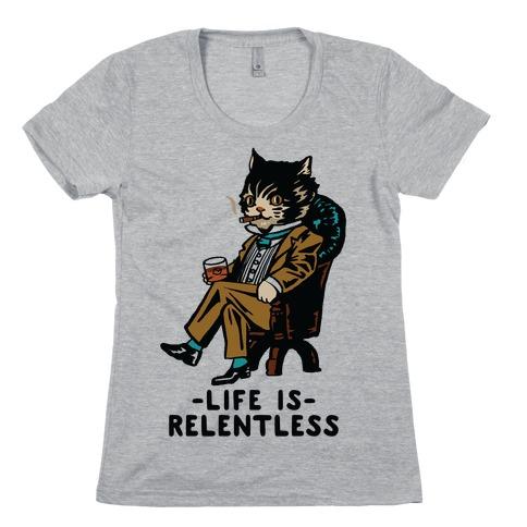 Life is Relentless Business Cat Womens T-Shirt