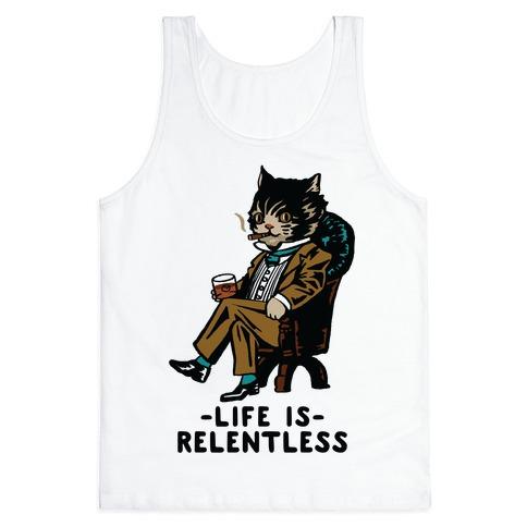Life is Relentless Business Cat Tank Top