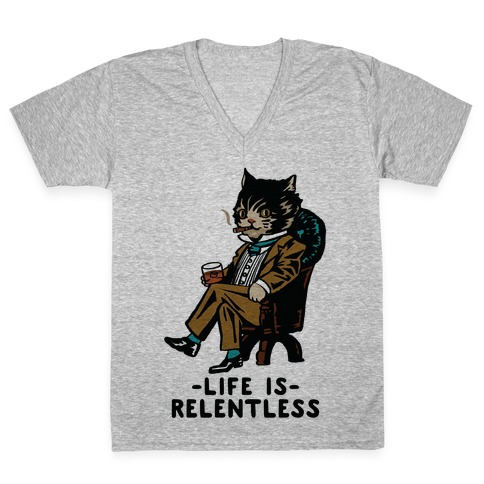 Life is Relentless Business Cat V-Neck Tee Shirt