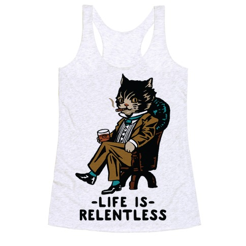 Life is Relentless Business Cat Racerback Tank Top