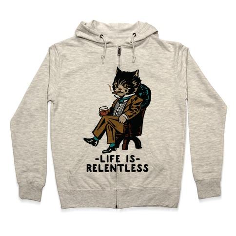 Life is Relentless Business Cat Zip Hoodie