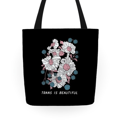 Trans is beautiful Tote
