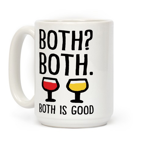 Both Both Both Is Good Wine Coffee Mug