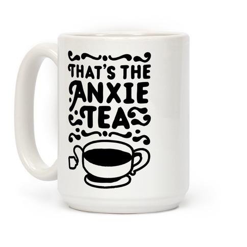 That's The AnxieTEA Coffee Mug
