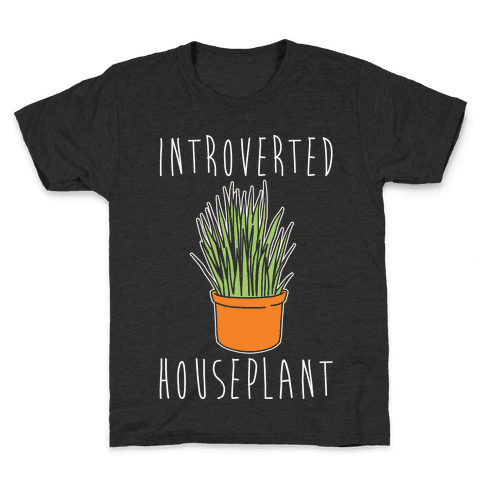 Introverted Houseplant White Print Kids T-Shirt