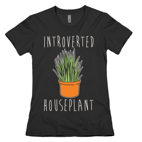 Introverted Houseplant White Print Womens T-Shirt