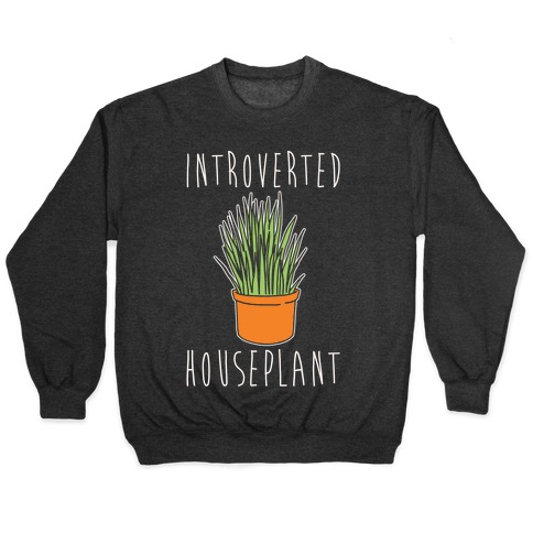 Introverted Houseplant White Print Pullover