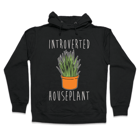Introverted Houseplant White Print Hooded Sweatshirt