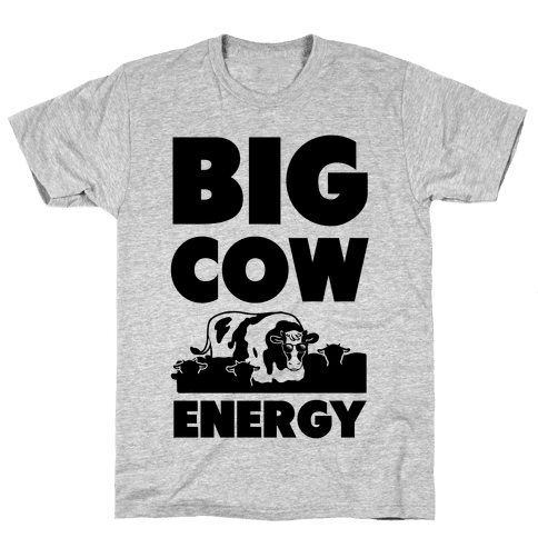Big Cow Energy Mens T-Shirt
