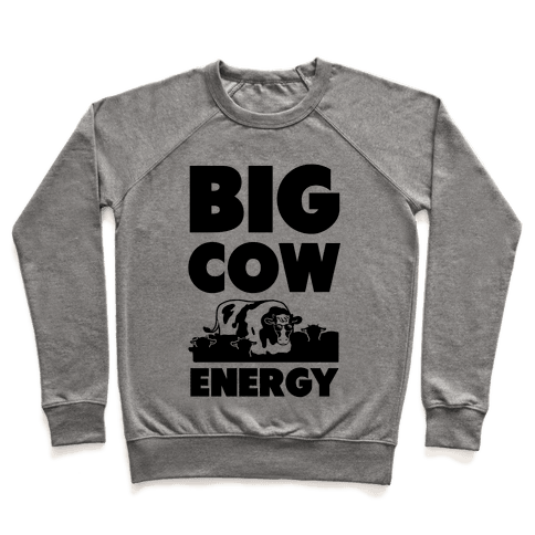 Big Cow Energy Pullover