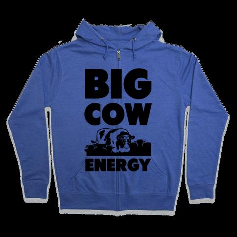 Big Cow Energy Zip Hoodie