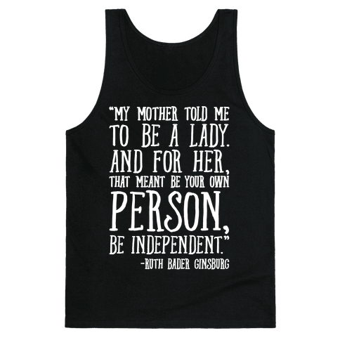 My Mother Told Me To Be A Lady Ruth Bader Ginsburg Quote White Print Tank Top