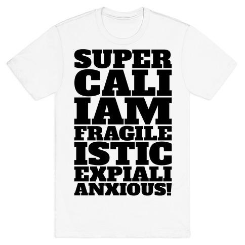 Supercaliiamfragileisticexpialanxious Parody T-Shirt