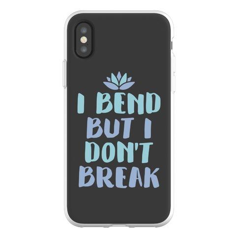 I Bend But I Don't Break Phone Flexi-Case