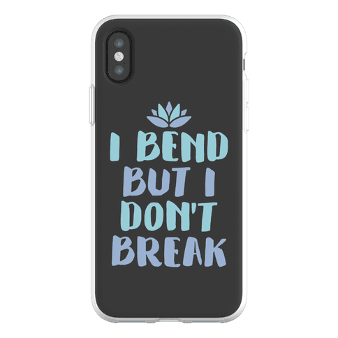 I Bend But I Don't Break Phone Flexi-Case