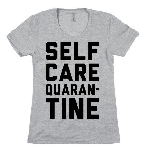 Self Care Quarantine Womens T-Shirt