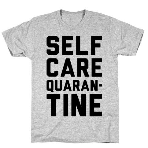 Self Care Quarantine Mens/Unisex T-Shirt