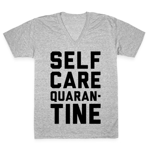 Self Care Quarantine V-Neck Tee Shirt
