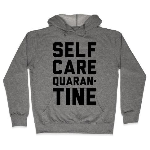 Self Care Quarantine Hooded Sweatshirt