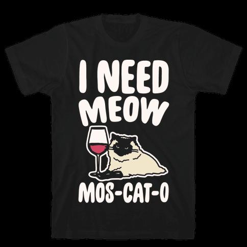 I Need Meow Mos-cat-o White Print Mens/Unisex T-Shirt