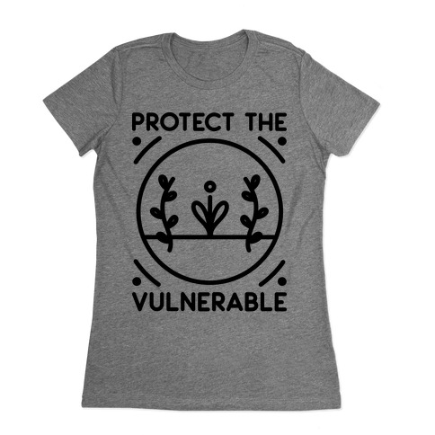 Protect The Vulnerable Womens T-Shirt