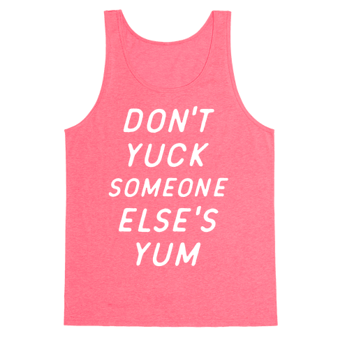 Don't Yuck Someone Else's Yum Tank Top