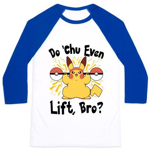 Do 'Chu Even Lift, Bro? Baseball Tee