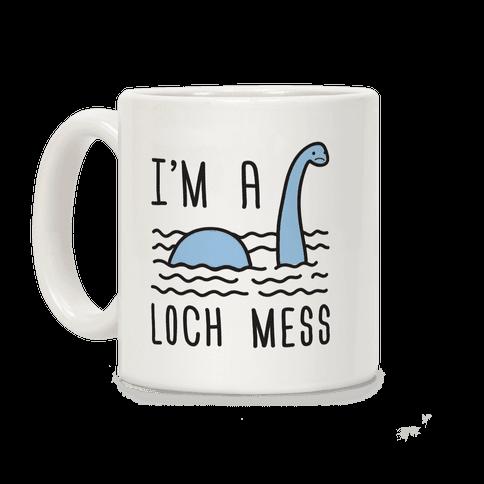 I'm A Loch-Mess Nessie Coffee Mug