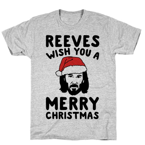 Reeves Wish You A Merry Christmas Parody T-Shirt