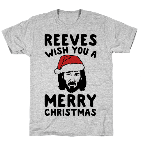 Reeves Wish You A Merry Christmas Parody Mens/Unisex T-Shirt