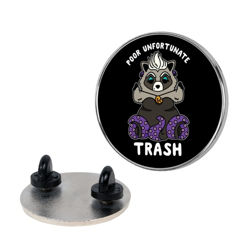 Poor Unfortunate Trash Raccoon Pin