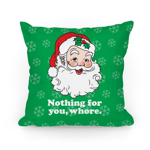 Nothing For You, Whore Pillow
