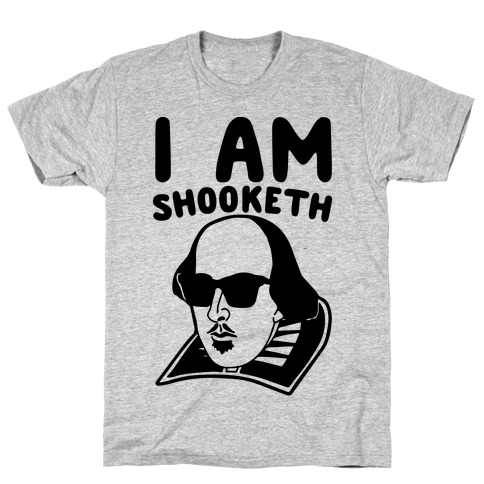 I Am Shooketh T-Shirt