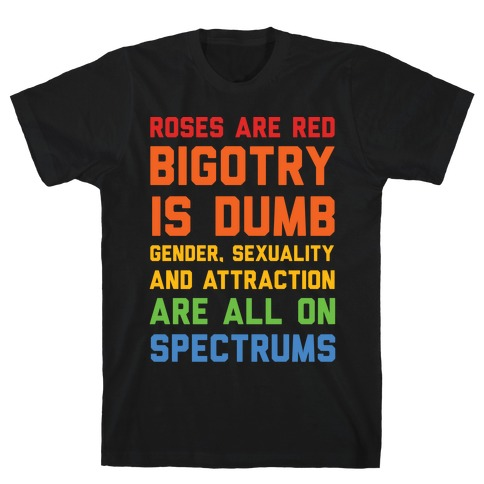 Gender Sexuality And Attraction Are All On Spectrums Mens T-Shirt