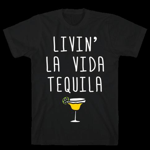 Livin' La Vida Tequila Mens T-Shirt