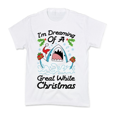 I'm Dreaming Of A Great White Christmas Kids T-Shirt