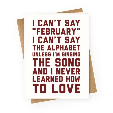I Can't Say February Greeting Card