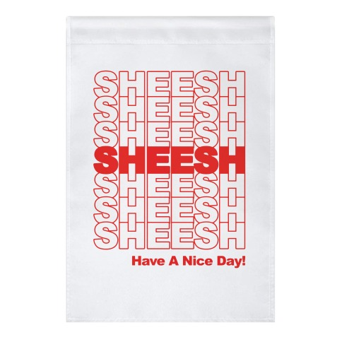 Sheesh (Grocery Bag) Garden Flag