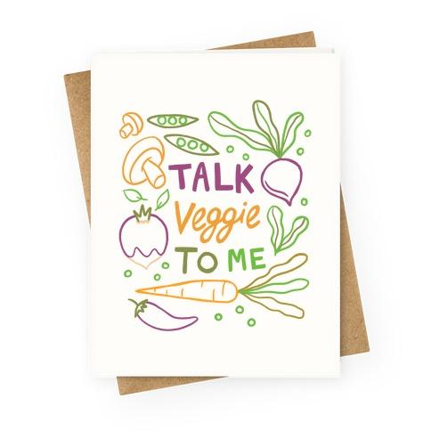 Talk Veggie To Me Greeting Card
