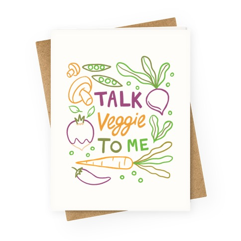 Talk Veggie To Me Greeting Card