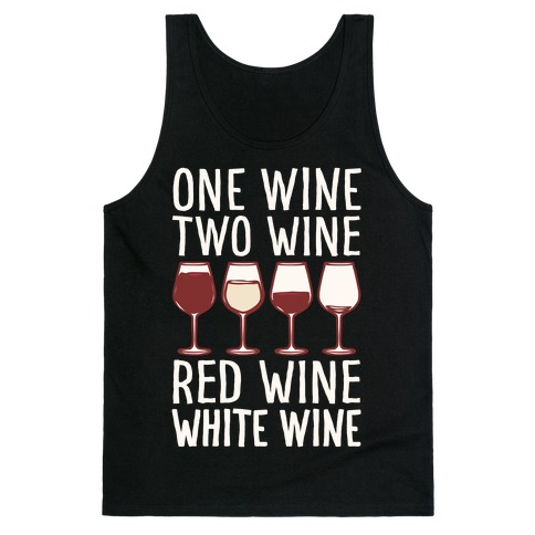 One Wine Two Wine Red Wine White Wine White Print Tank Top
