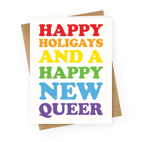 Happy Holigays And A Happy New Queer Greeting Card