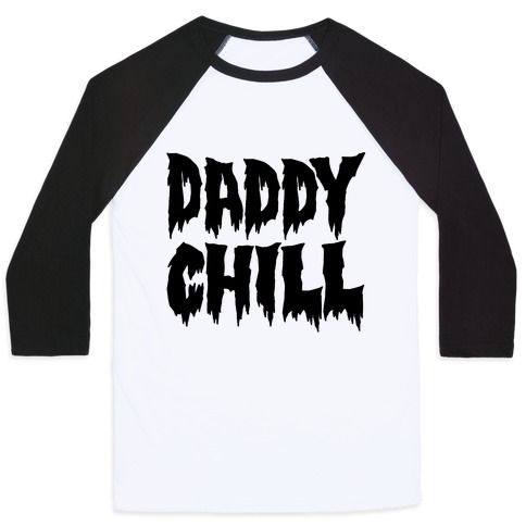 Daddy Chill Baseball Tee