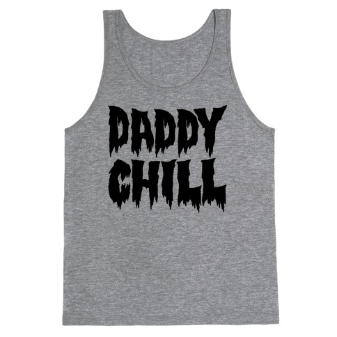 Daddy Chill Tank Top