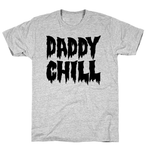 Daddy Chill T-Shirt
