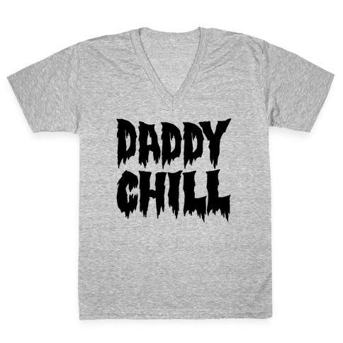 Daddy Chill V-Neck Tee Shirt