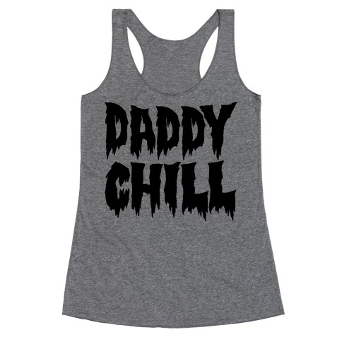 Daddy Chill Racerback Tank Top