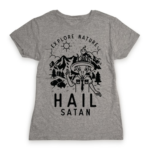 Explore Nature Hail Satan Womens T-Shirt