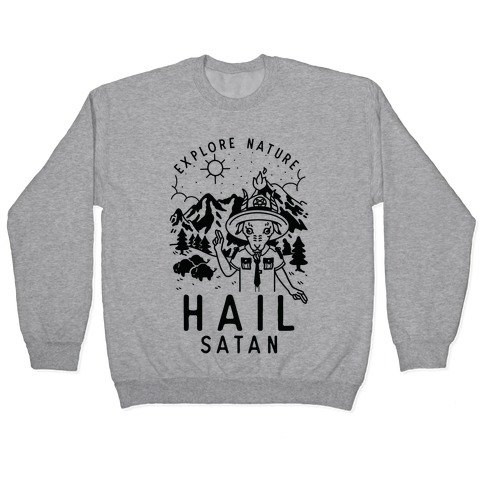 Explore Nature Hail Satan Pullover